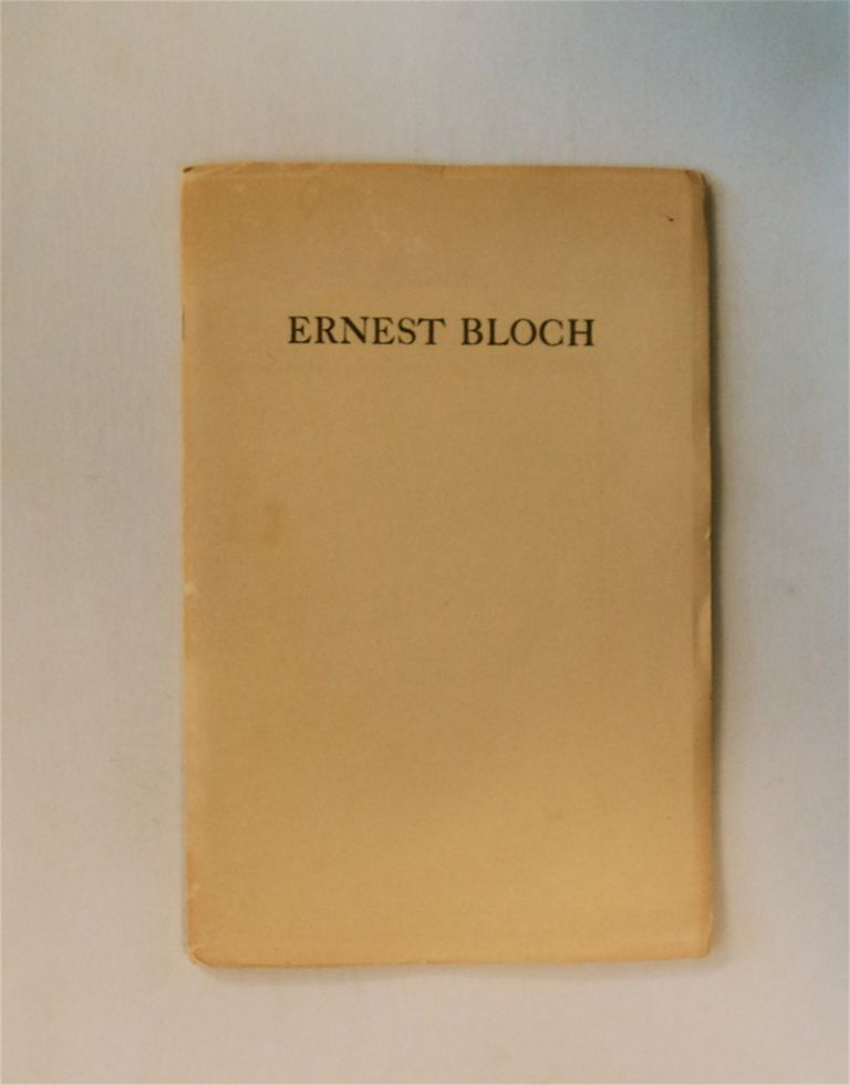 ERNEST BLOCH: BIOGRAPHY AND COMMENT