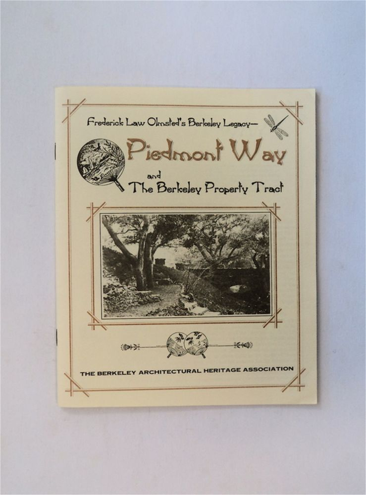 Frederick Law Olmsted's Berkeley Legacy - Piedmont Way and the Berkeley Property Tract. BERKELEY ARCHITECTURAL HERITAGE ASSOCIATION.
