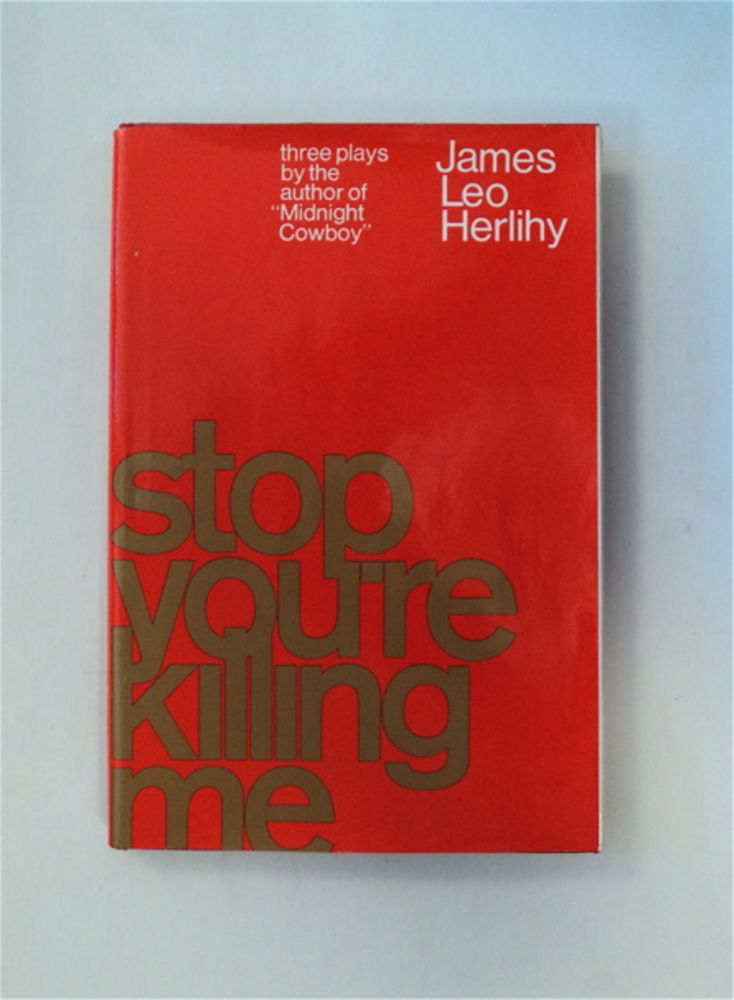 Stop, You're Killing Me: Three Short Plays. James Leo HERLIHY.