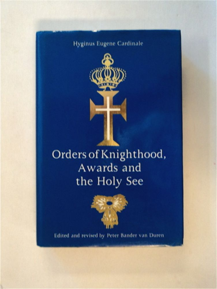 Orders of Knighthood, Awards and the Holy See. Hyginus Eugene CARDINALE.
