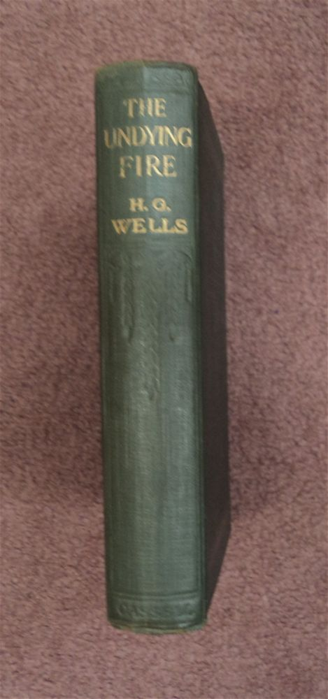 The Undying Fire: A Contemporary Novel. H. G. WELLS.