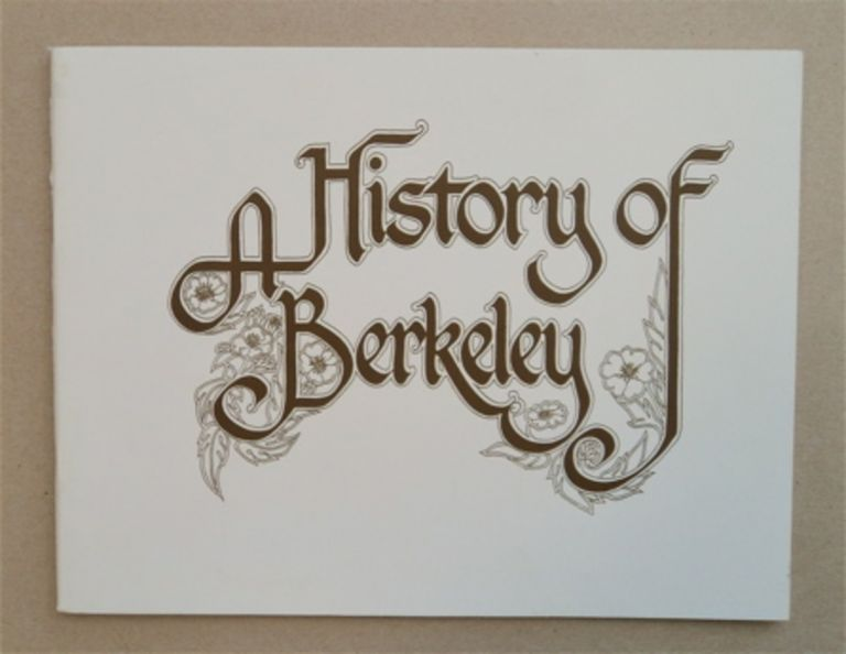 A History of Berkeley: An Exhibit Commemorating the Centennial of the City of Berkeley, Berkeley Art Center, April 4 - May 14, 1978. Henry PANCOAST.