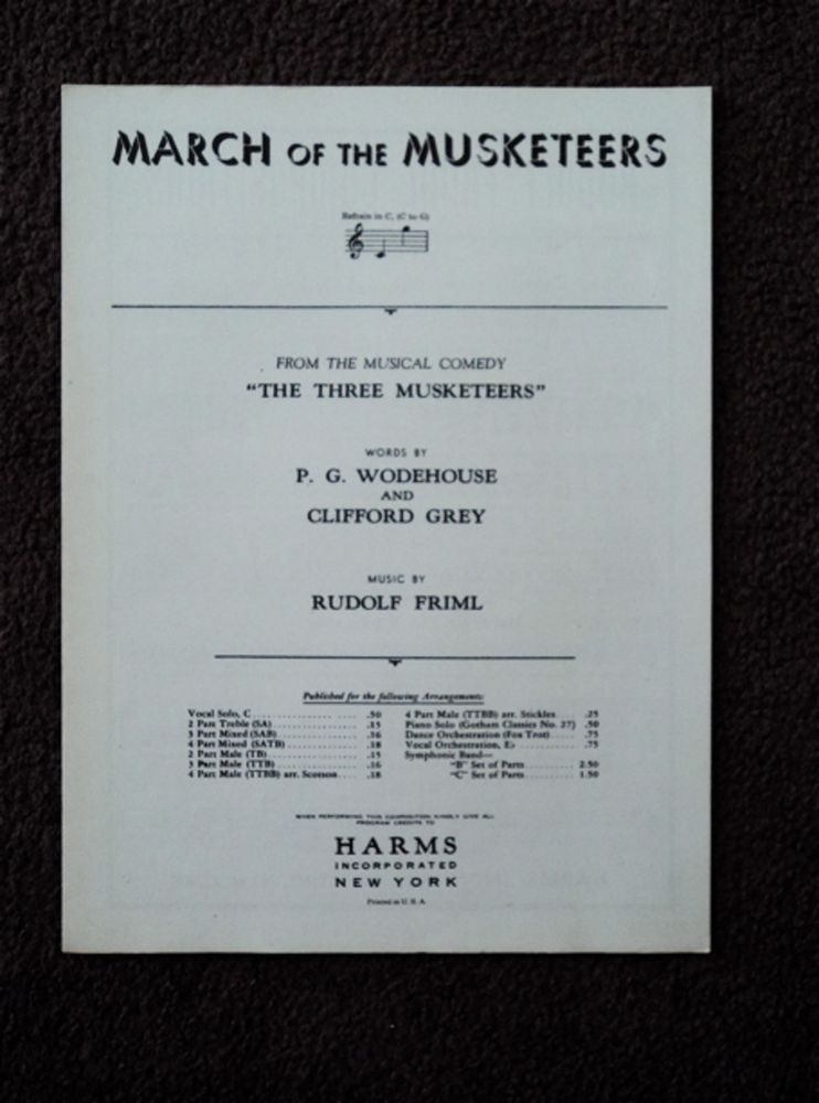 """March of the Musketeers: From the Musical Comedy """"The Three Musketeers"""" P. G. WODEHOUSE, Clifford Gray, Rudolf Friml."""