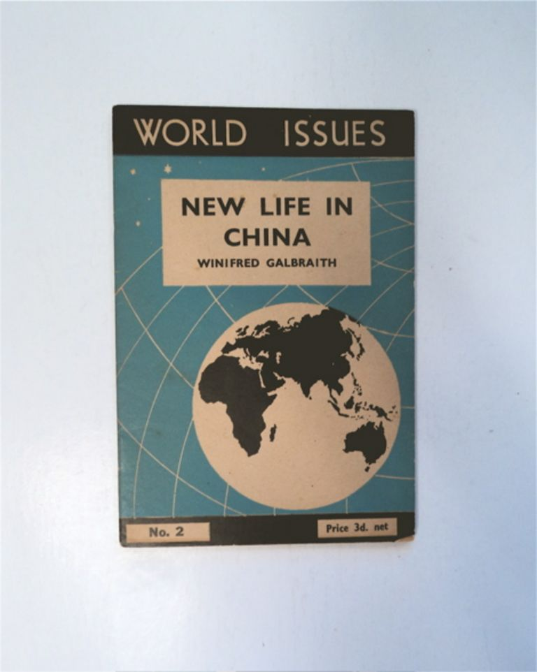New Life in China: The Growth of the Church in War-time. Winifred GALBRAITH.