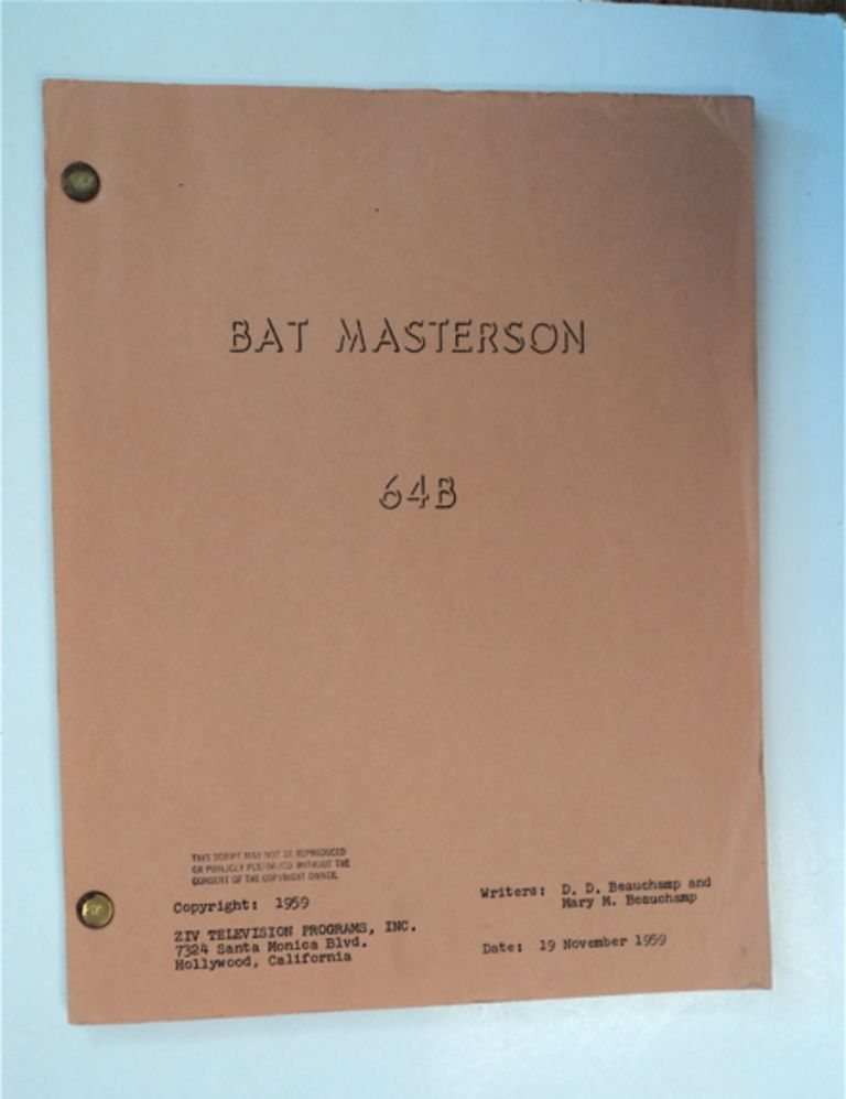 "Bat Masterson 64B (Working Title: ""Mr. Fourpaws""). D. D. BEAUCHAMP, Mary M. Beauchamp."