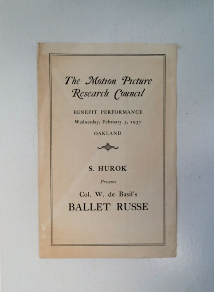 The Motion Picture Research Council Benefit Performance, Wednesday, February 3, 1937, Oakland: S. Hurok Presents Col. W. de Basil's Ballet Russe. BALLET RUSSE.