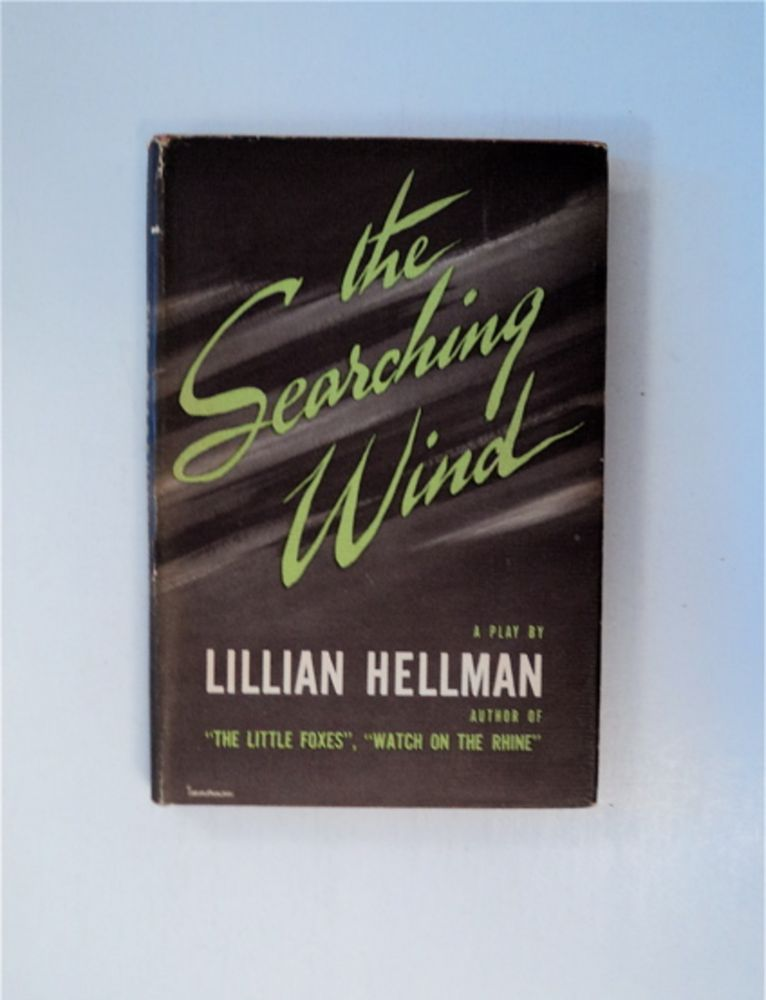 The Searching Wind: A Play in Two Acts. Lillian HELLMAN.