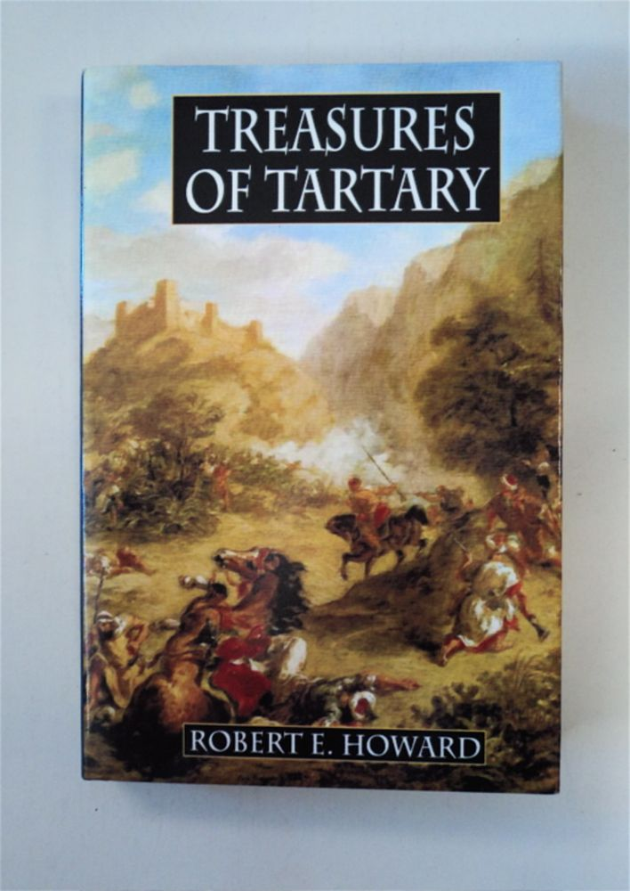 Treasures of Tartary and Other Heroic Tales. Robert E. HOWARD.