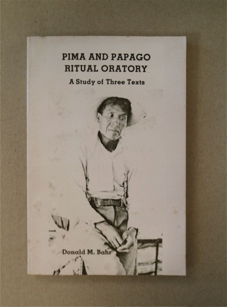 Pima and Papago Ritual Oratory: A Study of Three Texts. Donald M. BAHR.