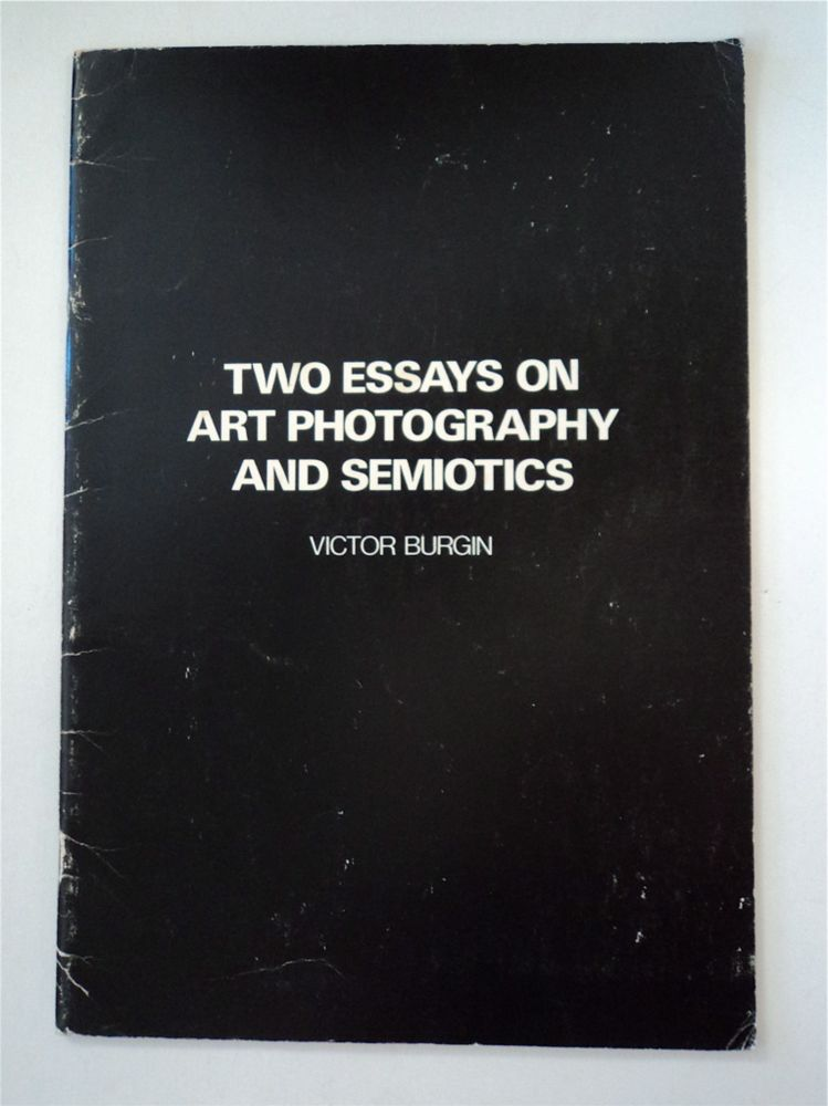 Two Essays on Art Photography and Semiotics. Victor BURGIN.