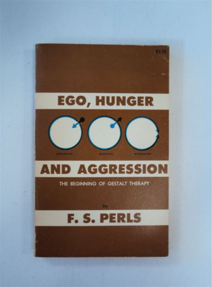 Ego, Hunger and Aggression: A Revision of Freud's Theory and Method. S. PERLS, ritz.