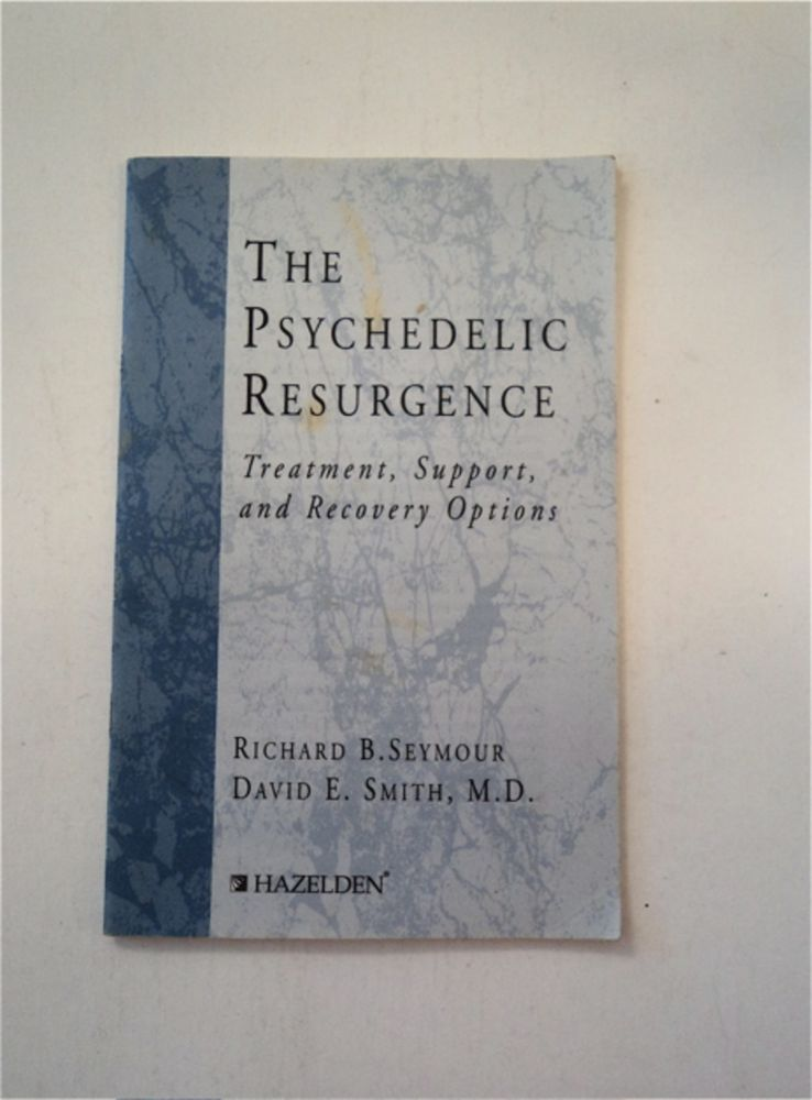 The Psychedelic Resurgence: Treatment, Support, and Recovery Options. Richard B. SEYMOUR, M. D. David E. Smith.