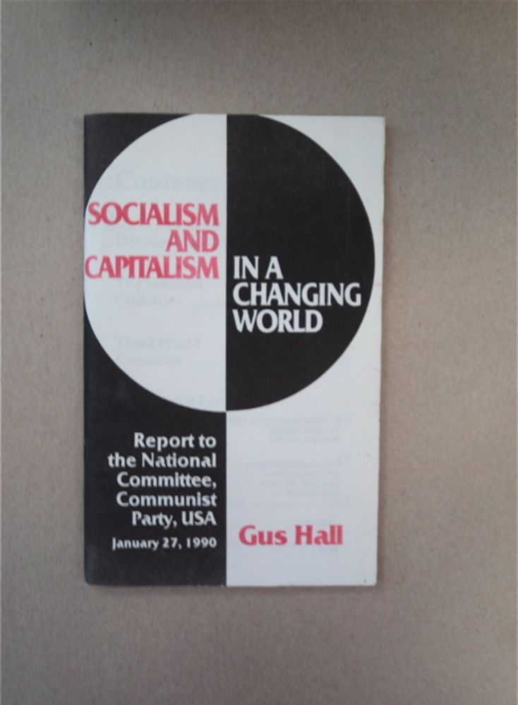 Socialism and Capitalism in a Changing World: Report to the National Committee, Communist Party, U.S.A., January 27, 1990. Gus HALL.