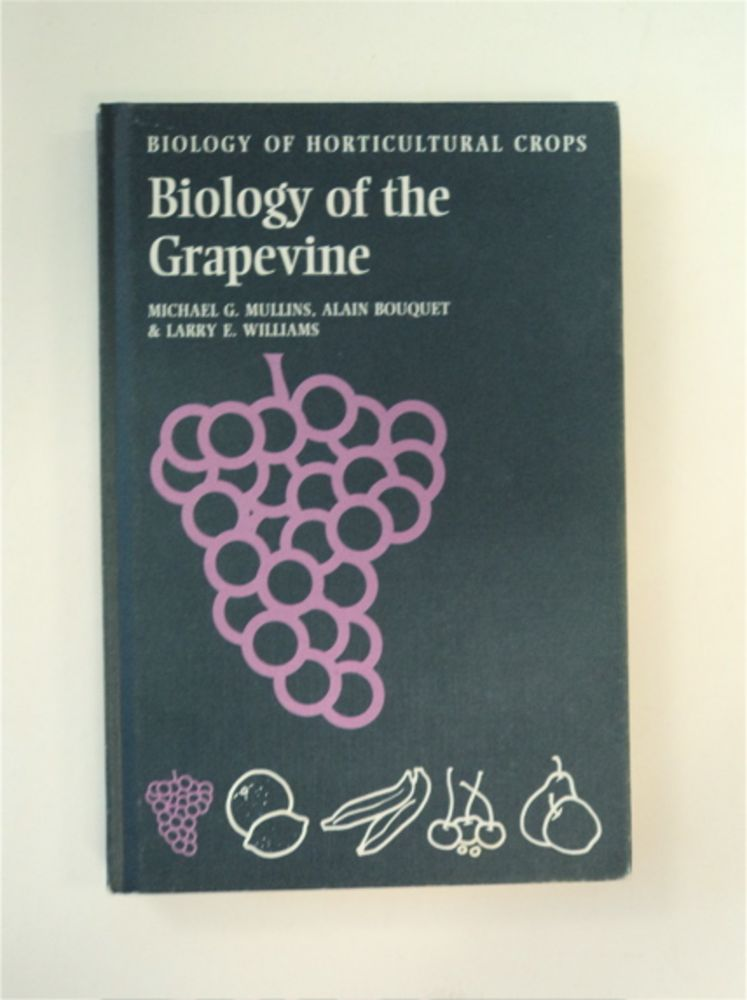 Biology of the Grapevine. Michael G. MULLINS, Alain Bouquet, Larry E. Williams.