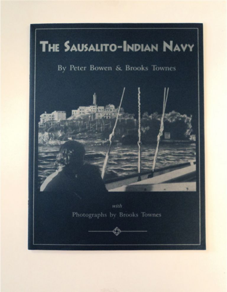 The Sausalito-Indian Navy. Peter BOWEN, Brooks Townes.