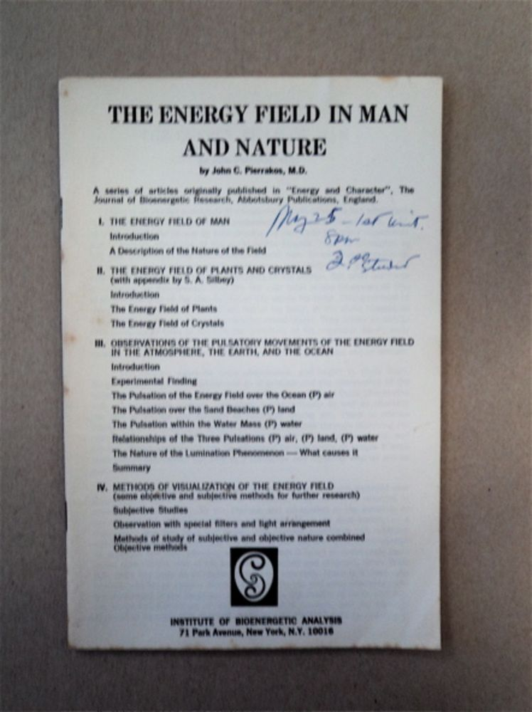 The Energy Field in Man and Nature. J. C. PIERRAKOS, M. D.