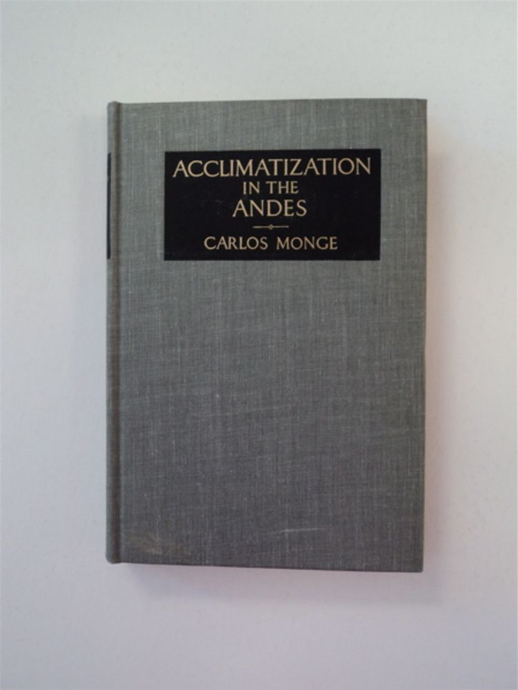 "Acclimatization in the Andes: Historical Confirmations of ""Climatic Aggression"" in the Development of Andean Man. Carlos MONGE, M. D."