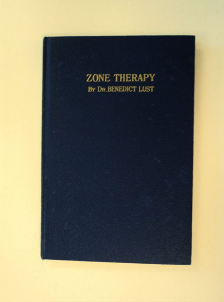 Zone Therapy; or, Relieving Pain and Sickness by Nerve Pressure. Benedict LUST.