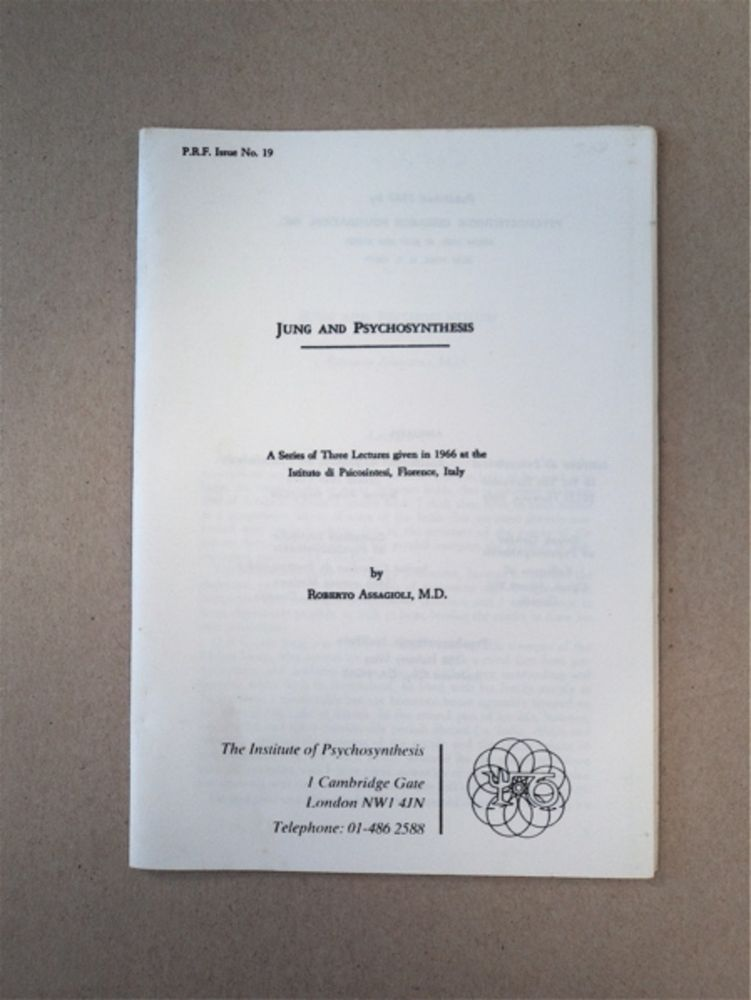 Jung and Psychosynthesis: A Series of Three Lectures Given in 1966 at the Instituto di Psicosintesi, Florence, Italy. Roberto ASSAGIOLI, M. D.