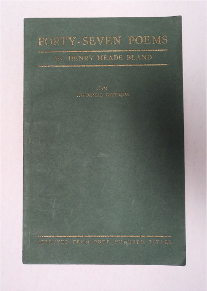 Forty-seven Poems. Henry Meade BLAND.