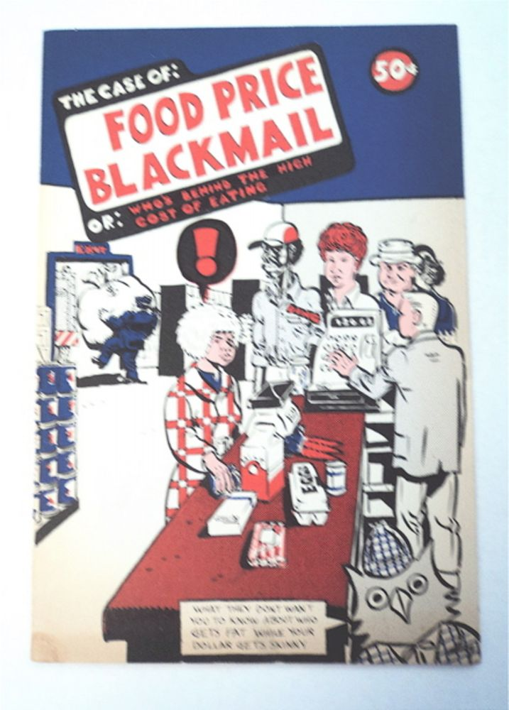 Food Price Blackmail: Who's behind the High Cost of Eating. Margaret LOBENSTEIN, John Schommer.