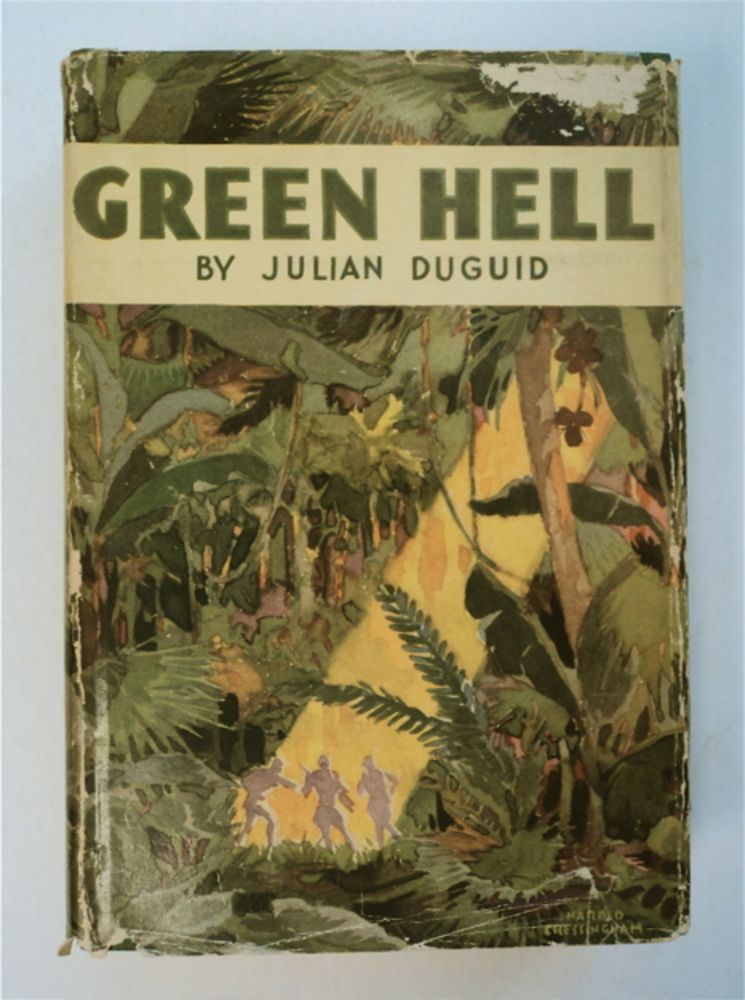 Green Hell: Adventures in the Mysterious Jungles of Eastern Bolivia. Julian DU GUID.