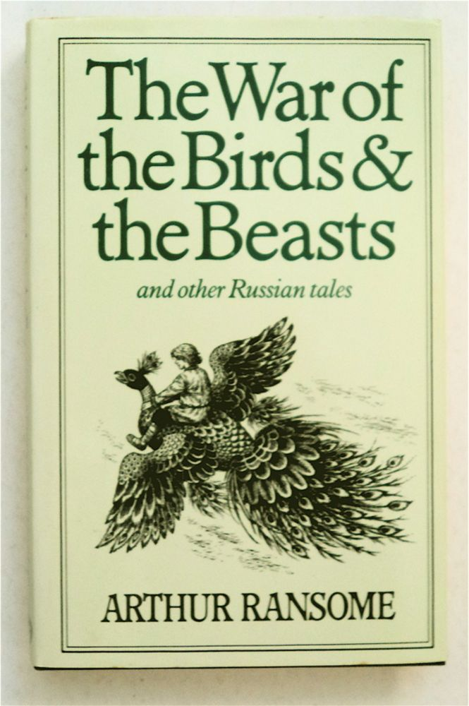The War of the Birds and the Beasts and Other Russian Tales. Arthur RANSOME.