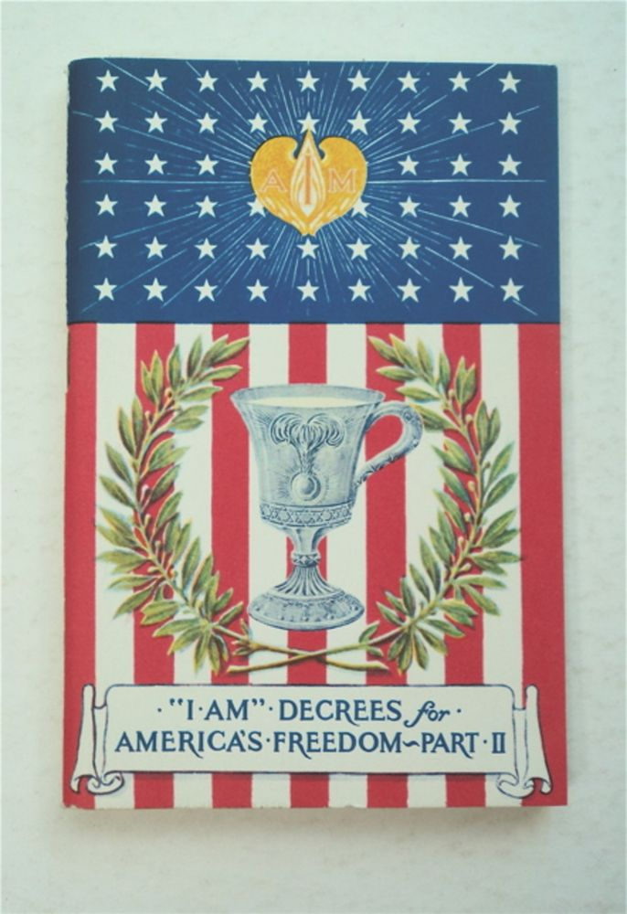 """""""I AM"""" DECREES FOR THE ASCENDED MASTER FREEDOM OF AMERICA, PART II"""