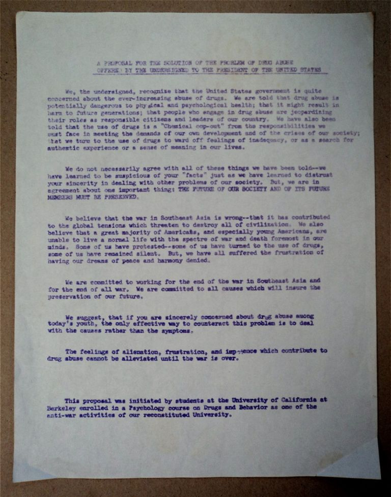A Proposal for the Solution of the Problem of Drug Abuse Offered by the Undersigned to the President of the United States. STUDENTS AT THE UNIVERSITY OF CALIFORNIA.