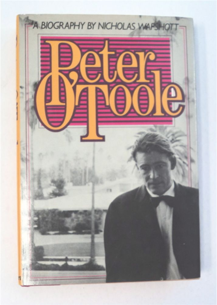Peter O'Toole: A Biography. Nicholas WAPSHOTT.