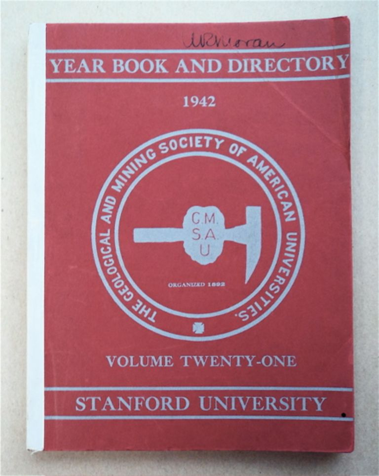 Year Book and Directory of the Geological and Mining Society of American Universities, Stanford Section. STANFORD SECTION GEOLOGICAL AND MINING SOCIEY OF AMERICAN UNIVERSITIES.