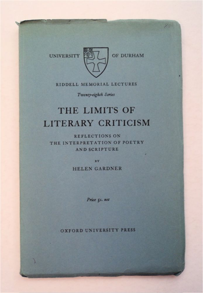 The Limits of Literary Criticism: Reflections on the Interpretation of Poetry and Scripture. Helen GARDNER.