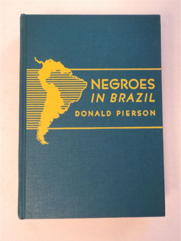 Negroes in Brazil: A Study of Race Contact at Bahia. Donald PIERSON.