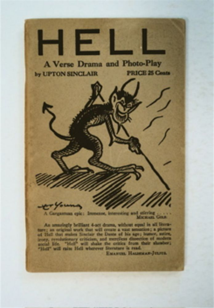 Hell: A Verse Drama and Photo-Play. Upton SINCLAIR.