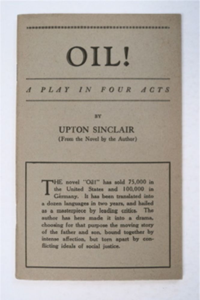 Oil!: A Play in Four Acts. Upton SINCLAIR.