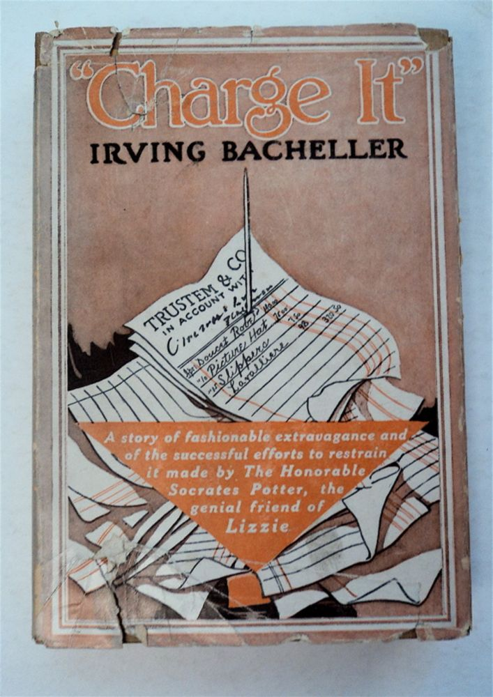 """Charge It""; or, Keeping up with Harry: A Story of Fashionable Extravagence and of the Successful Efforts to Restrain It Made by The Honorable Socrates Potter, the Genial Friend of Lizzie. Irving BACHELLER."