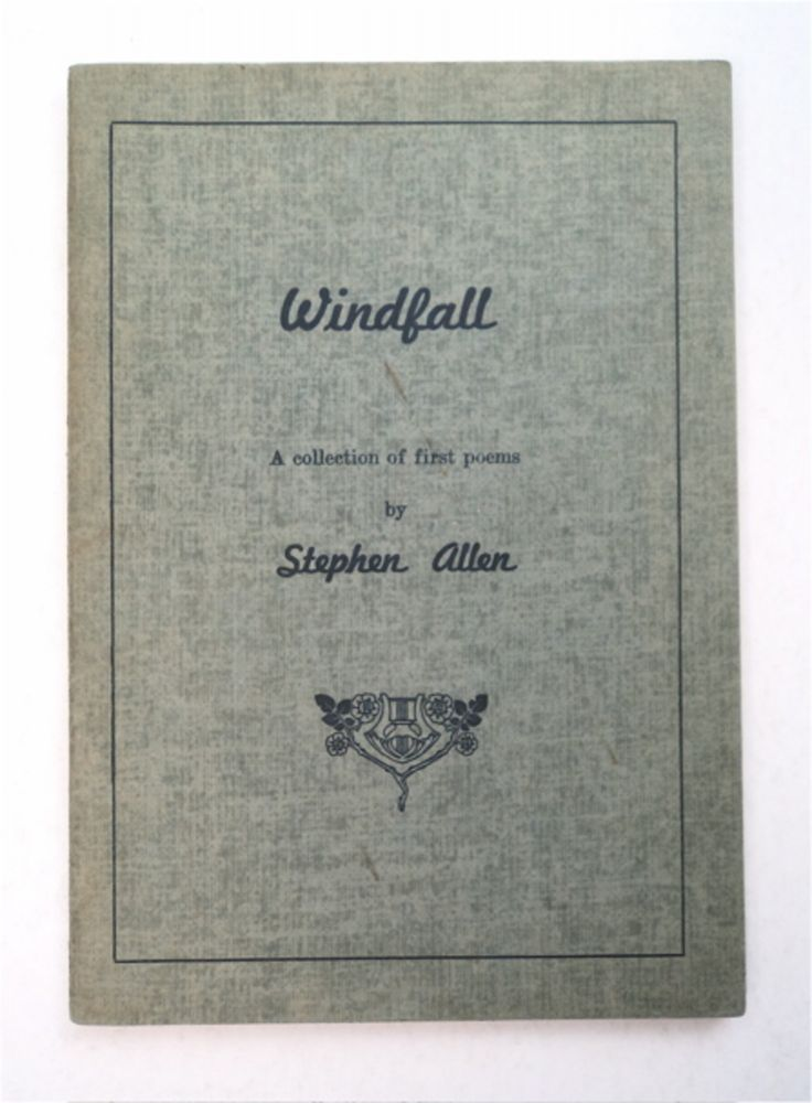 Windfall: A Collection of First Poems. Stephen ALLEN, Steve Allen.