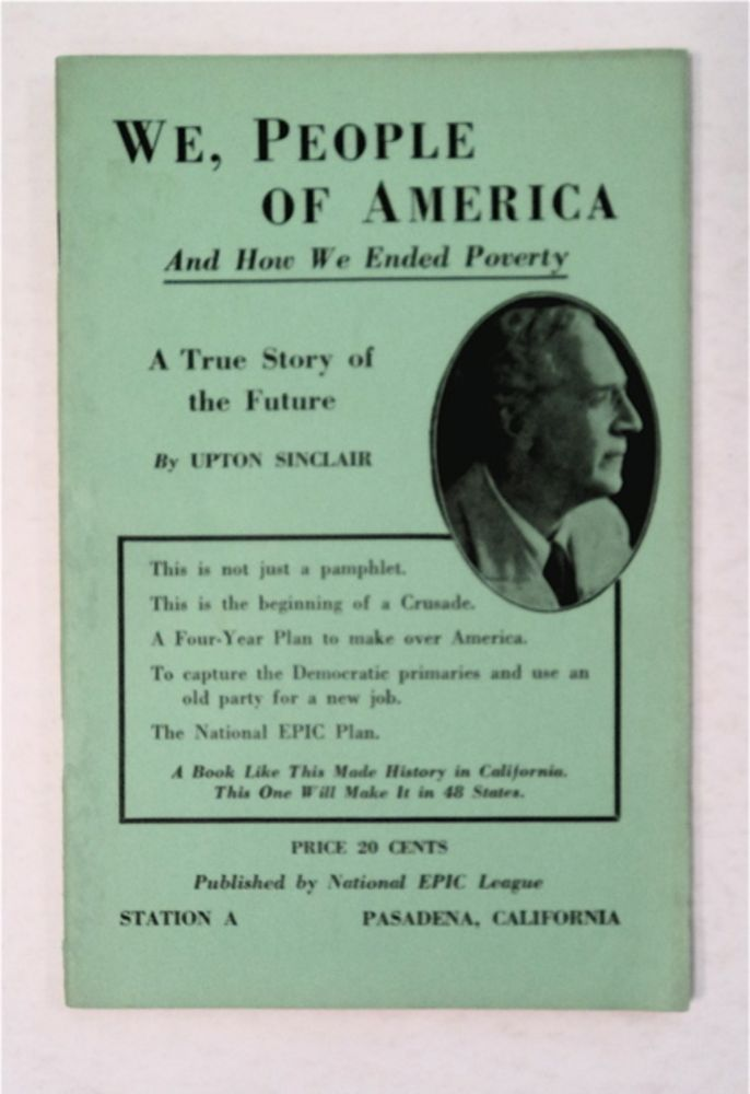 We, People of America and How We Ended Poverty: A True Story of the Future. Upton SINCLAIR.