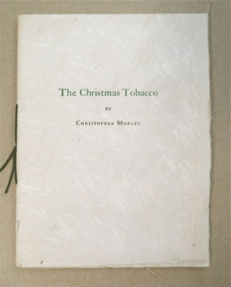 The Christmas Tobacco. Christopher MORLEY.