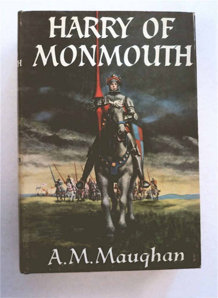 Harry of Monmouth. A. M. MAUGHAN.