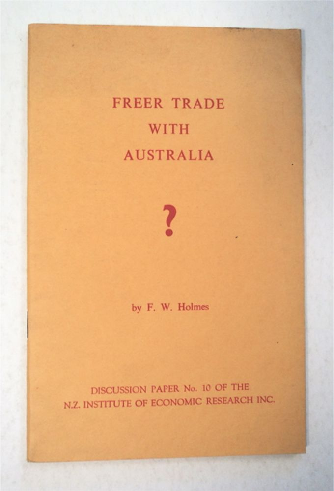 Freer Trade with Australia? F. W. HOLMES.