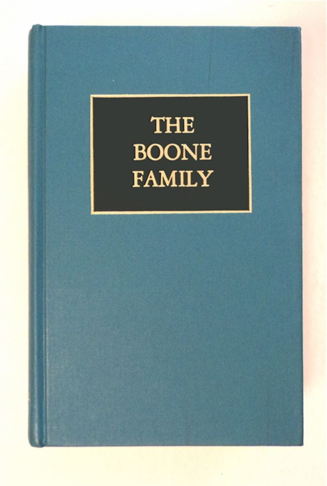 The Boone Family: A Genealogical History of the Descendants of George and Mary Boone. Hazel Atterbury SPRAKER, comp.