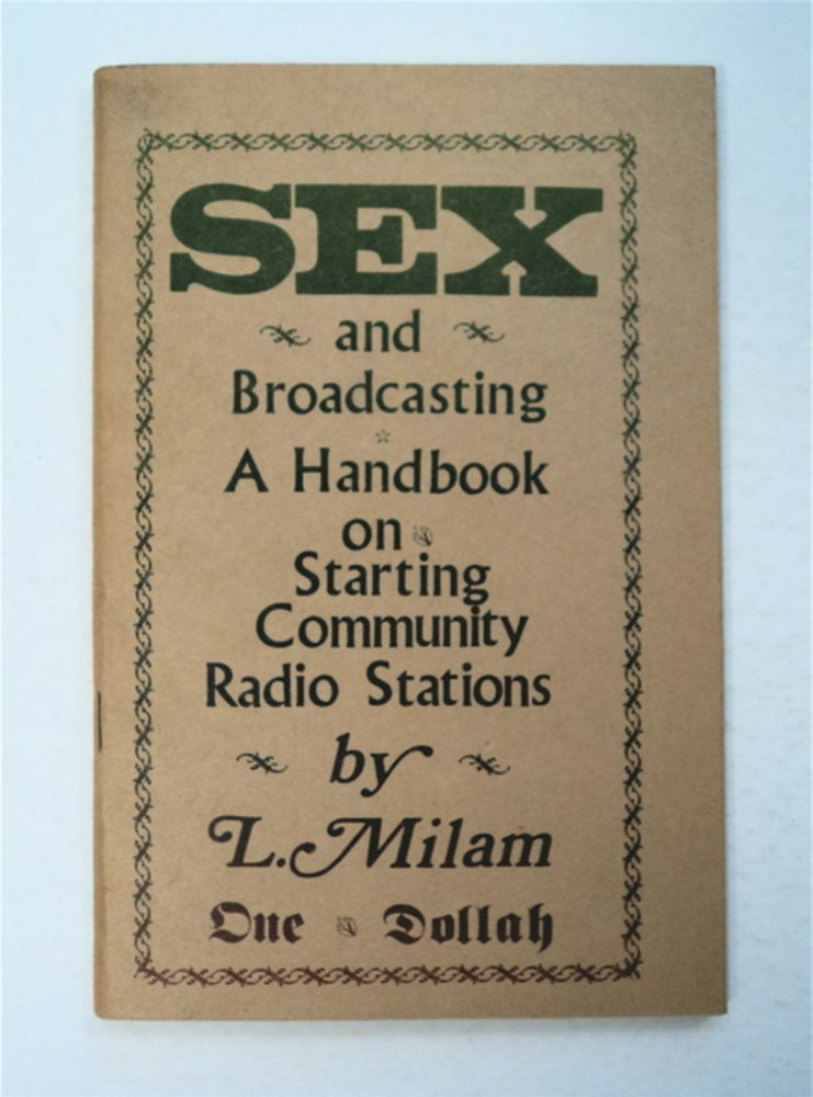 Sex and Broadcasting: A Handbook on Starting a Radio Station for the Community. Lorenzo W. MILAM.