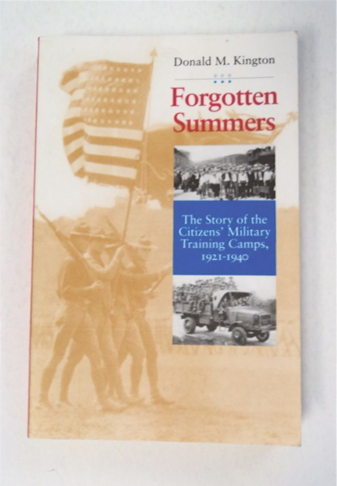 Forgotten Summers: The Story of the Citizens' Military Training Camps, 1921-1940. Donald M. KINGTON.