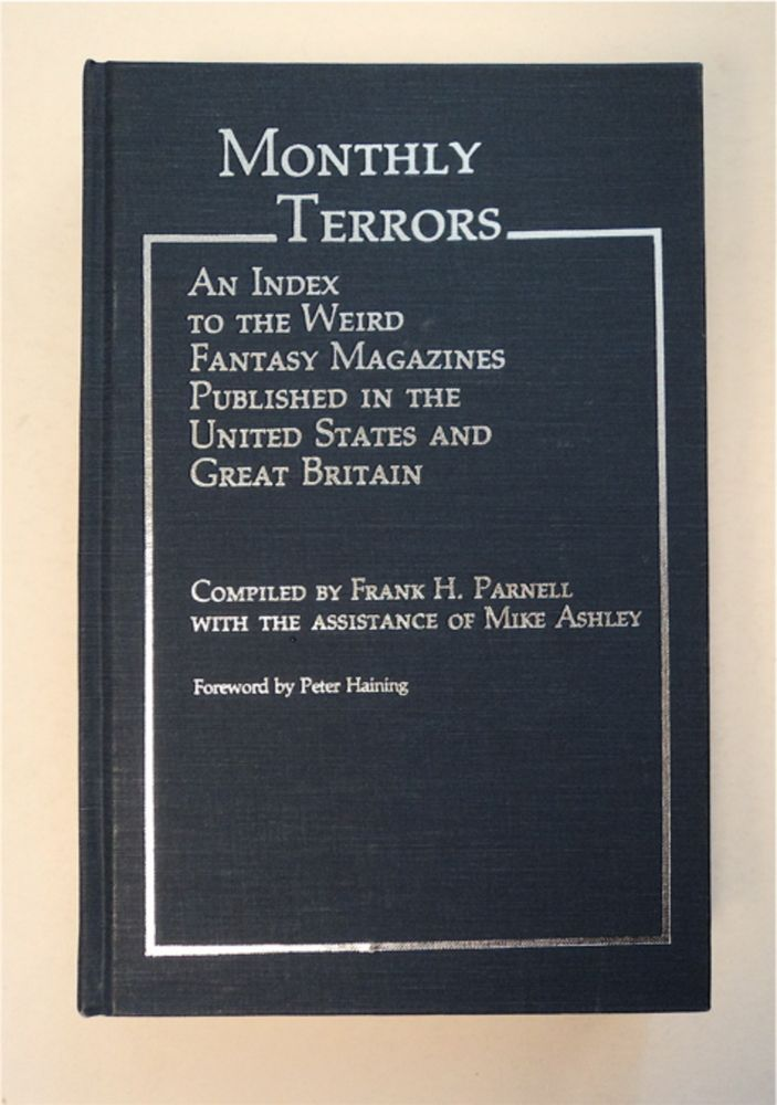 Monthly Terrors: An Index to the Weird Fantasy Magazines Published in the United States and Great Britain. Frank H. PARNELL, comp the asistnace of Mike Ashley.