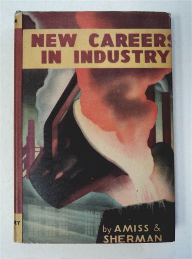 New Careers in Industry. John M. AMISS, Esther Sherman.