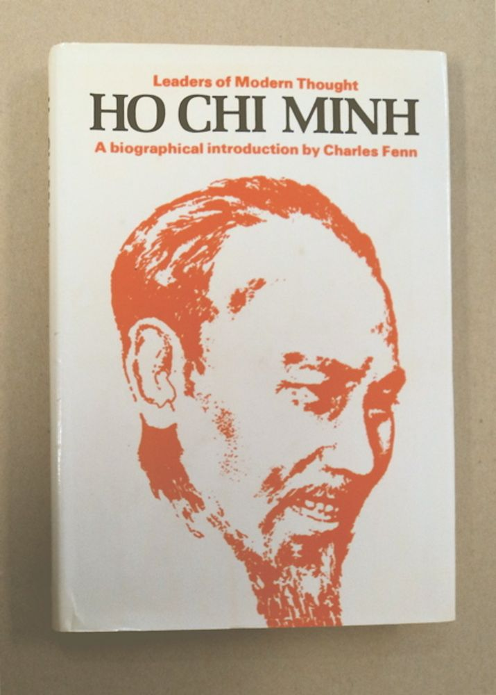 Ho Chi Minh: A Biographical Introduction. Charles FENN.