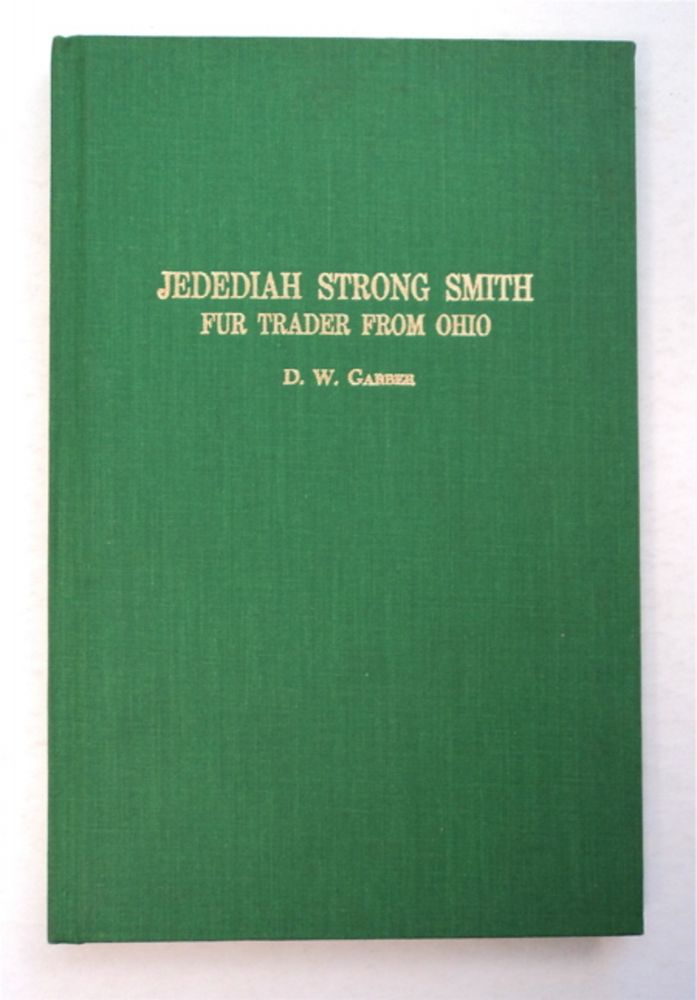 Jedediah Strong Smith, Fur Trader from Ohio. D. W. GARBER.