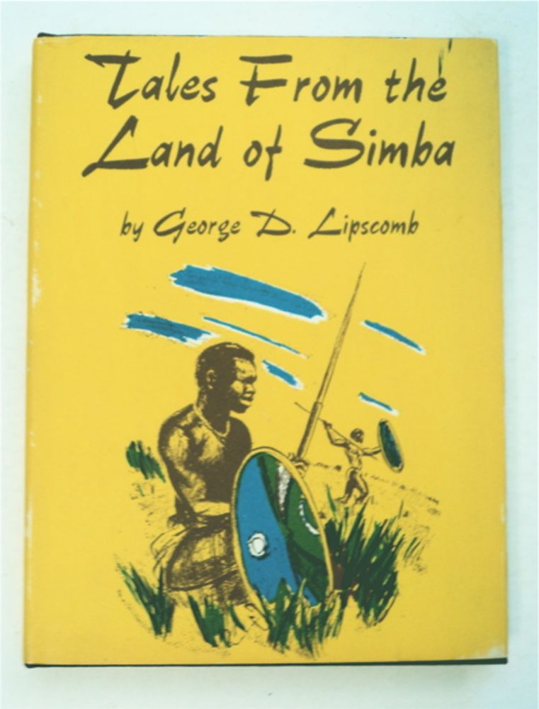 Tales from the Land of Simba. George D. LIPSCOMB.