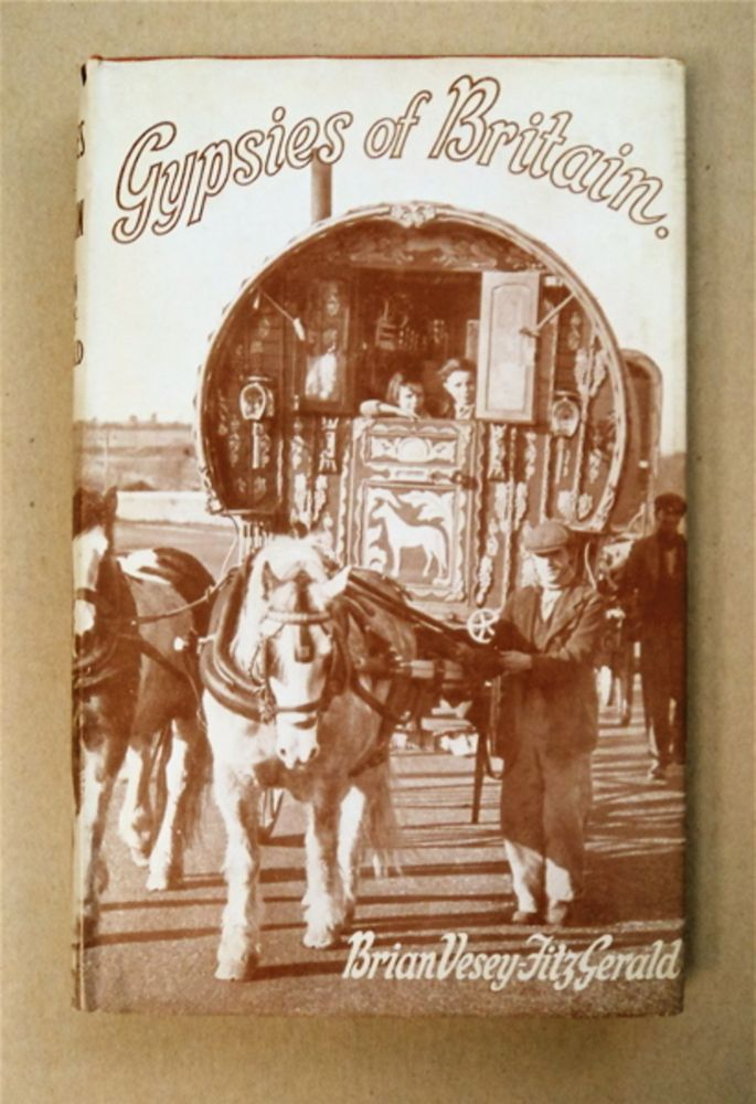 Gypsies of Britain: An Introduction to Their History. Brian VESEY-FITZGERALD.